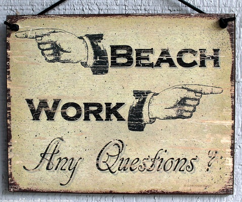 beach work sign