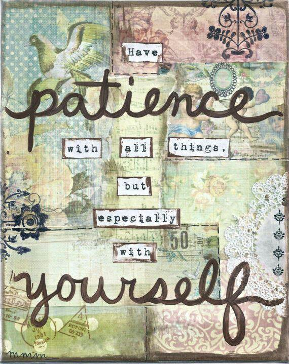 Patience - a nice reminder